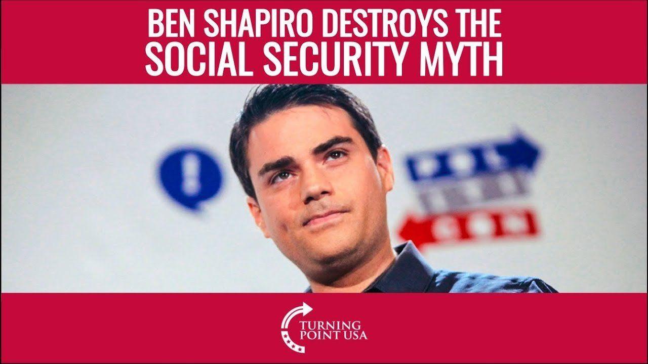 Ben Shapiro Destroys The Social Security Myth