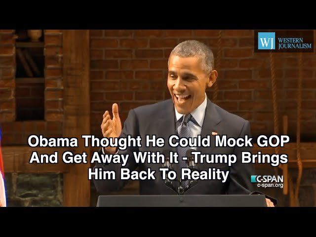 Obama Thought He Could Mock GOP And Get Away With It, Trump Brings Him Back To Reality