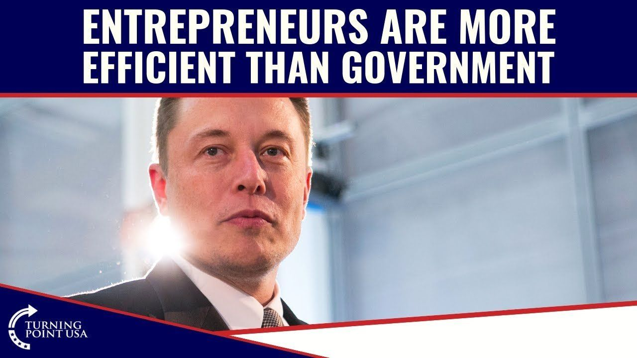 Entrepreneurs Are MORE EFFICIENT Than Government