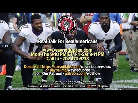 🔥 LIVE! WDShow 9-25 NFL Players Disrespect National Anthem, Fans With Protest