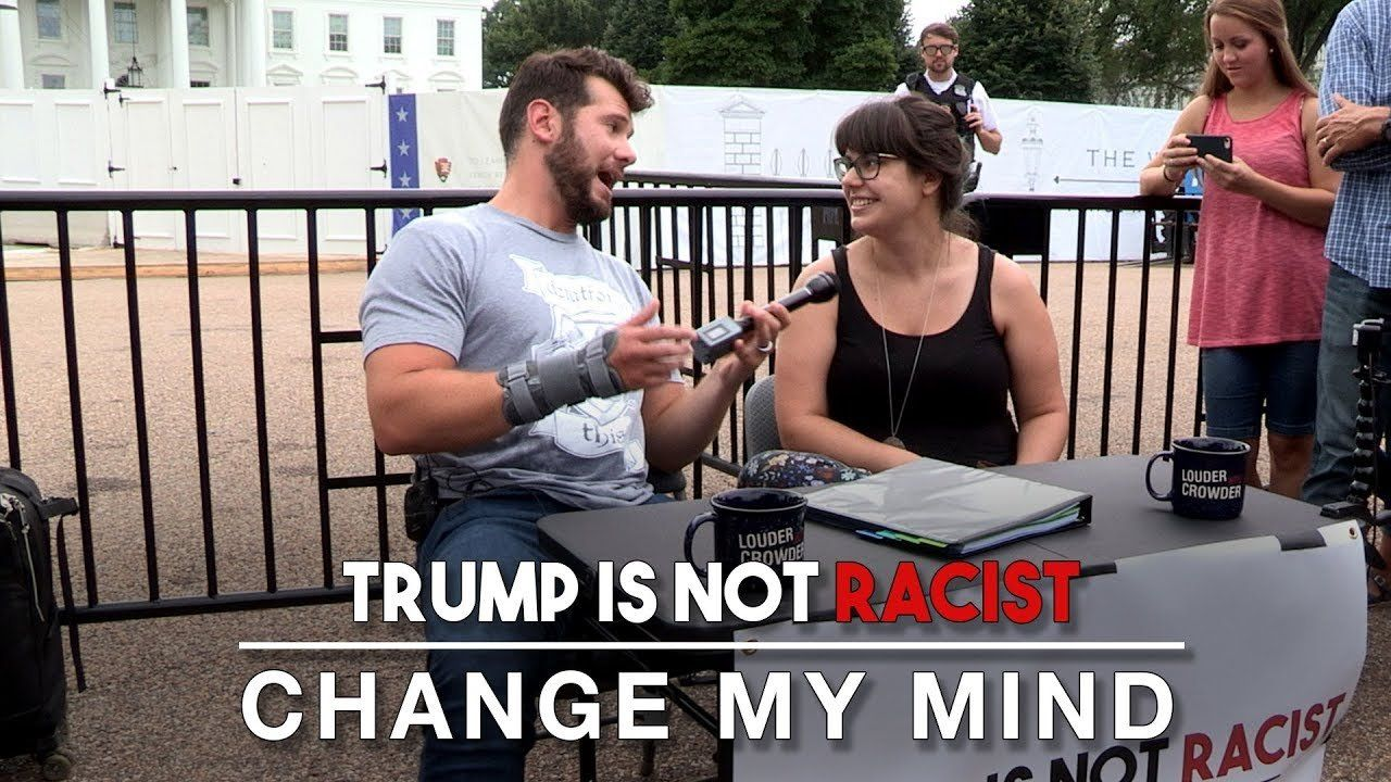 Trump Is Not Racist: Change My Mind | Louder With Crowder