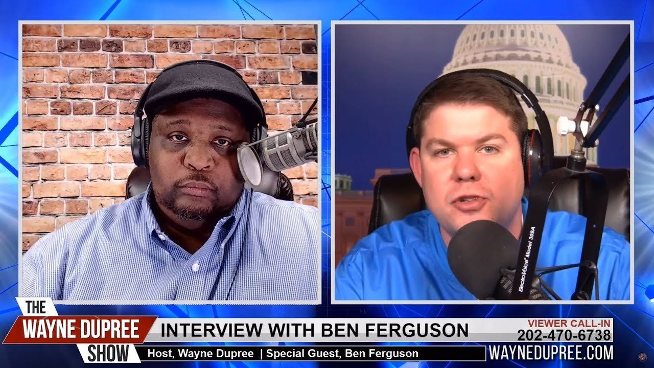 The Wayne Dupree Show with Special Guest, Ben Ferguson