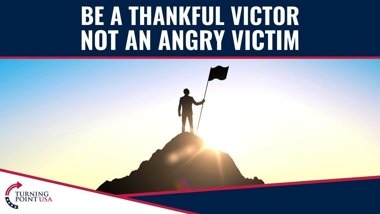 Be A VICTOR, Not A Victim!