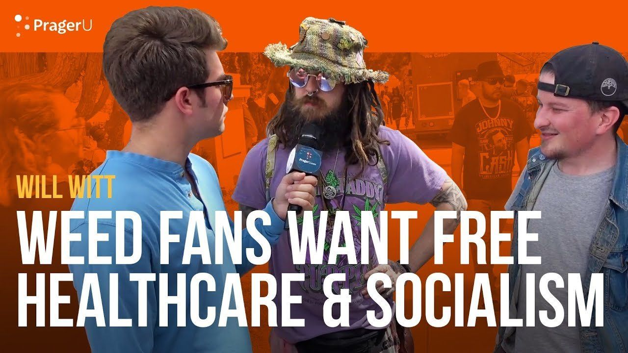 Weed Fans Want Free Health Care and Socialism