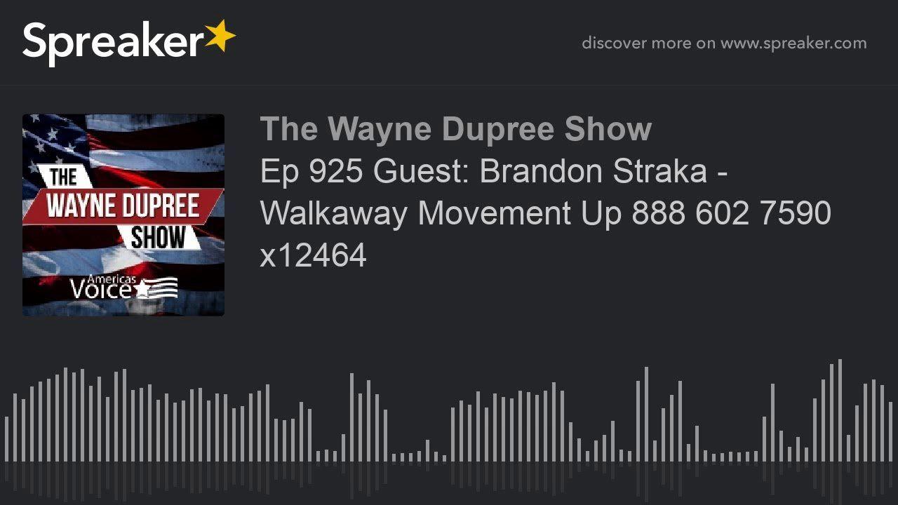 Ep 925 Guest: Brandon Straka – Walkaway Movement Up 888 602 7590 x12464