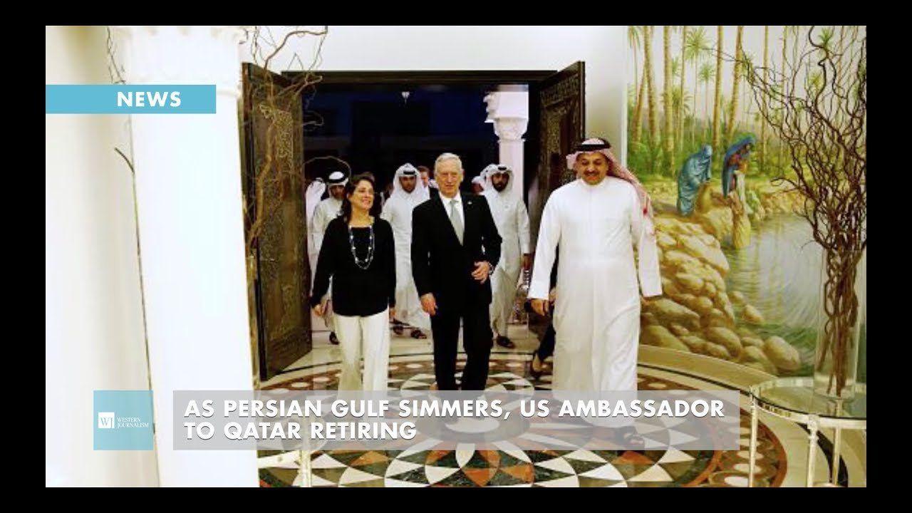 As Persian Gulf Simmers, US Ambassador To Qatar Retiring