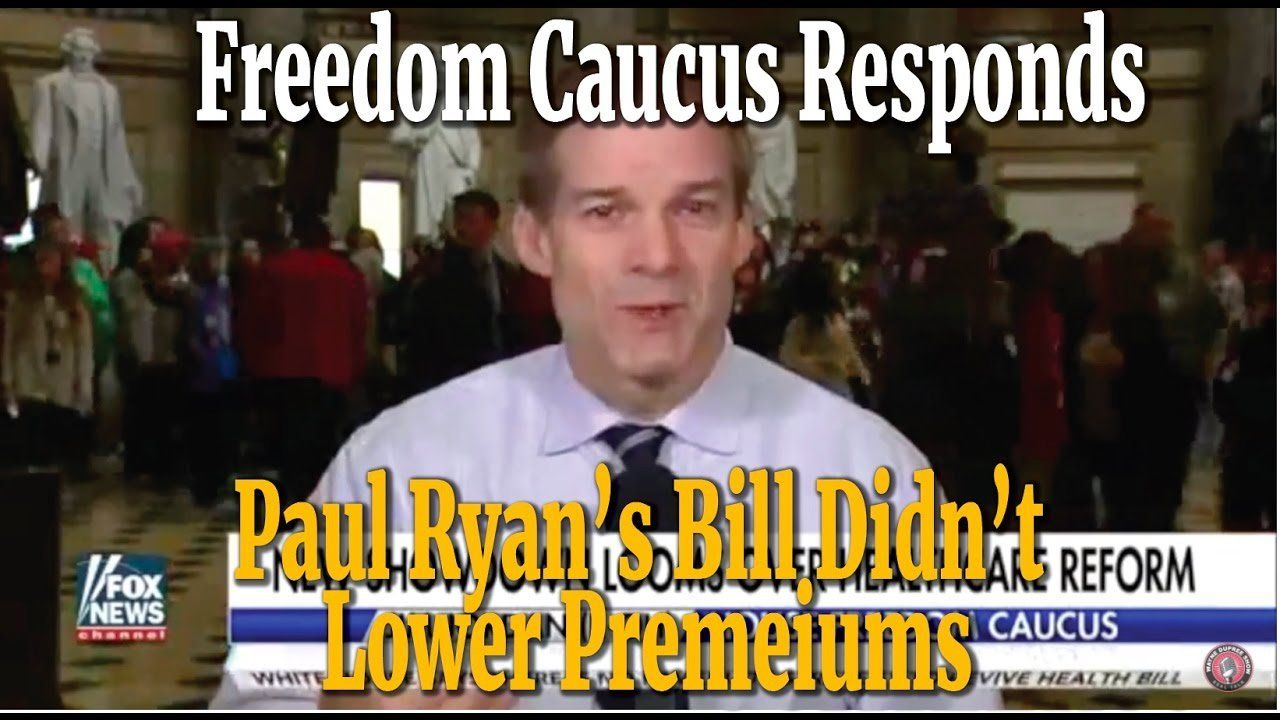 Freedom Caucus Jim Jordan: Ryan's Legislation Doesn't Lower Premiums For Americans!