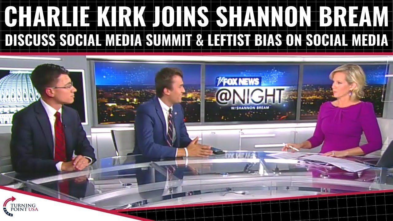 Charlie Kirk Joins Shannon Bream: Discuss WH Social Media Summit & Social Media Leftist Bias