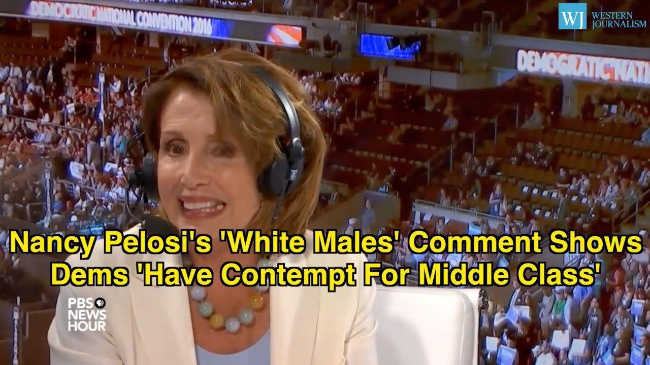 Nancy Pelosi's 'White Males' Comment Shows Democrats 'Have Contempt For Middle Class