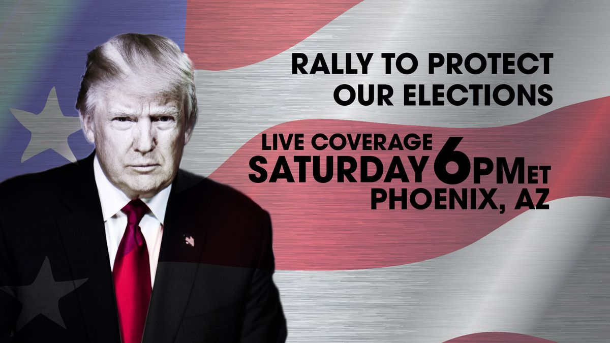 REAL AMERICA'S VOICE ANNOUNCES SPECIAL COVERAGE OF TRUMP ELECTIONS RALLY IN AZ ON 7/24