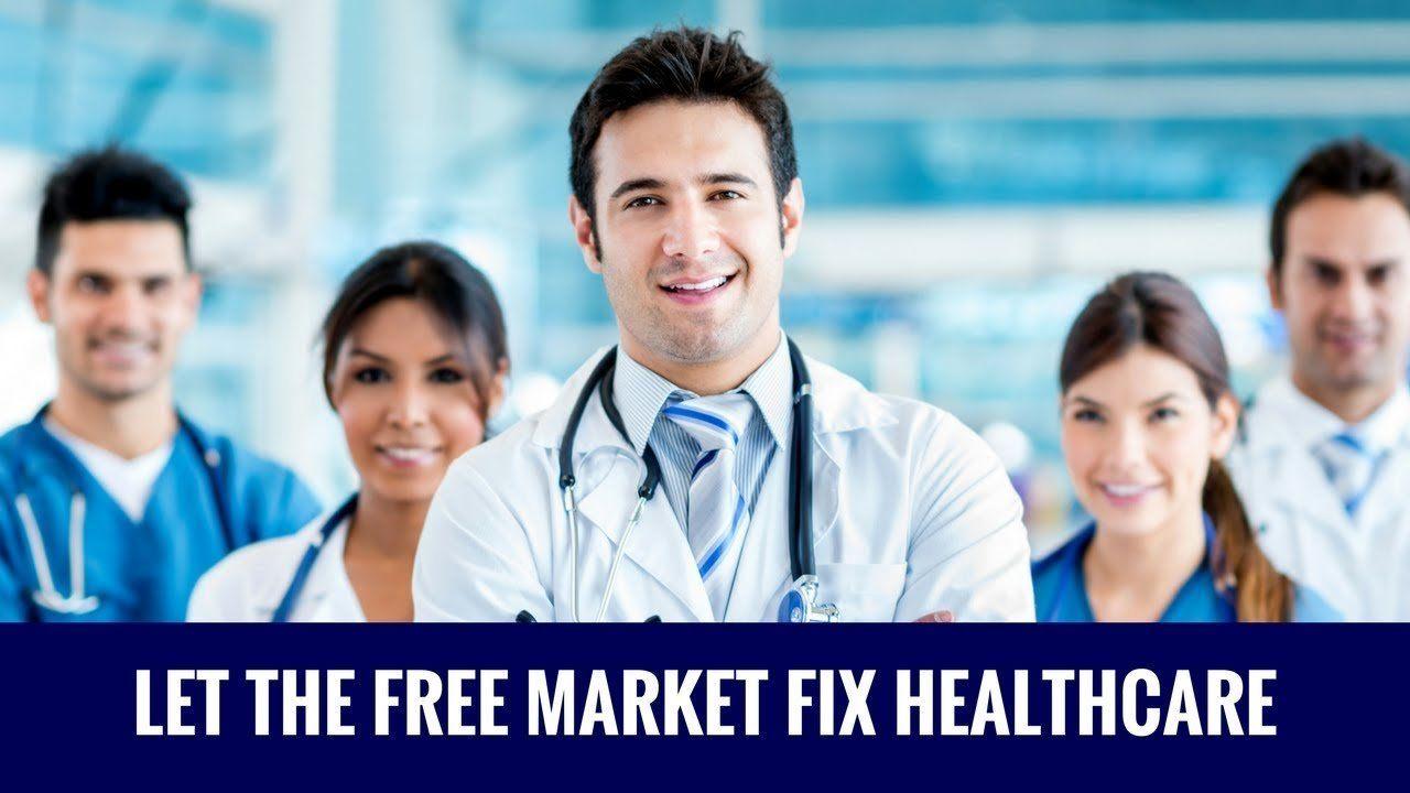 Let The Free Market Fix Healthcare