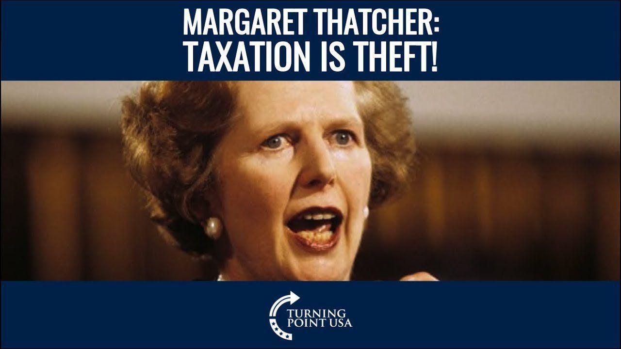 Margaret Thatcher: Taxation Is Theft!