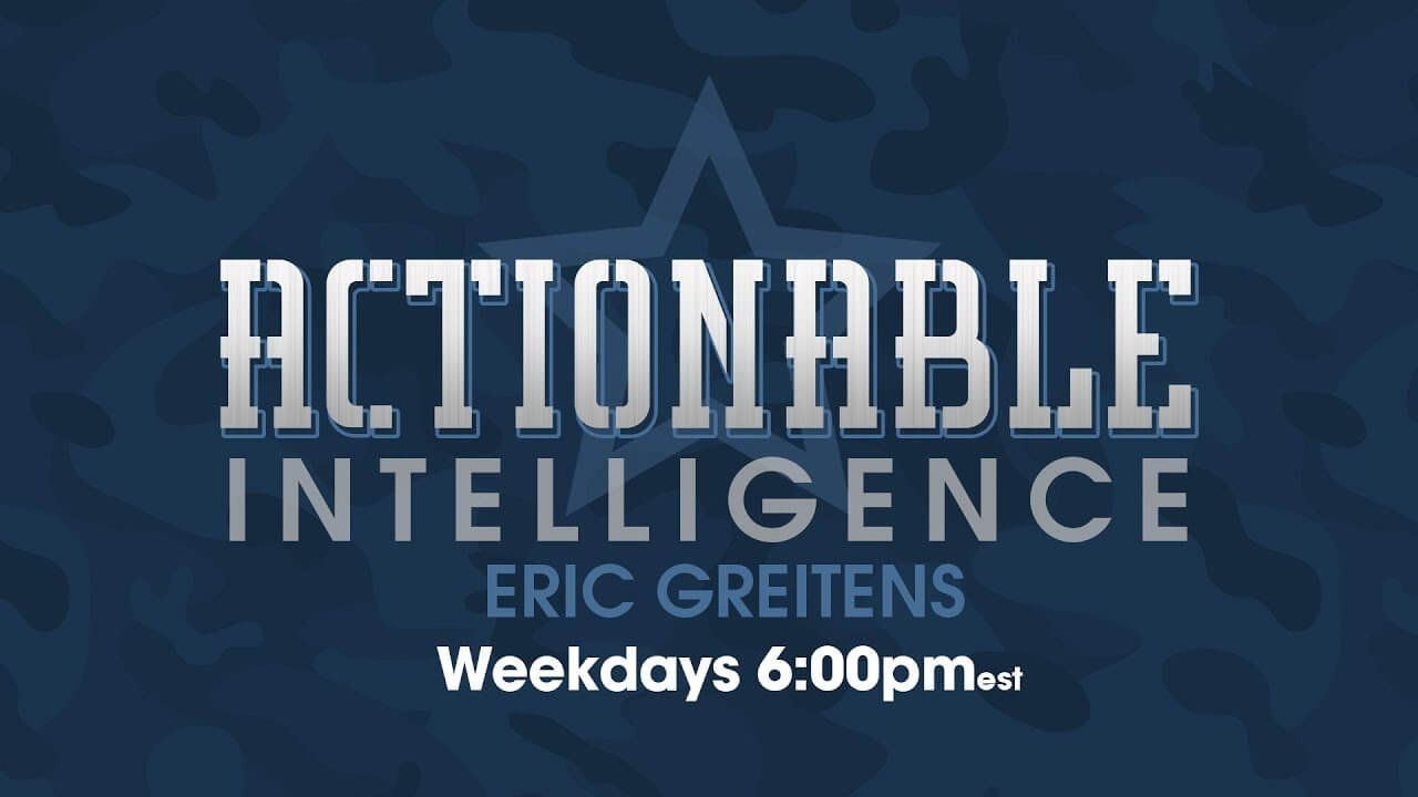 Actionable Intelligence w/ Eric Greitens