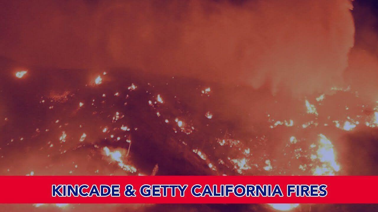 Kincade & Getty California Fires