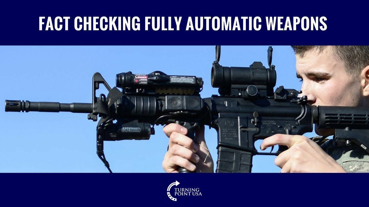 Fact Checking Fully Automatic Weapons
