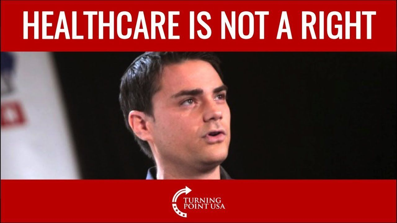 BEN SHAPIRO: Healthcare Is Not A Right