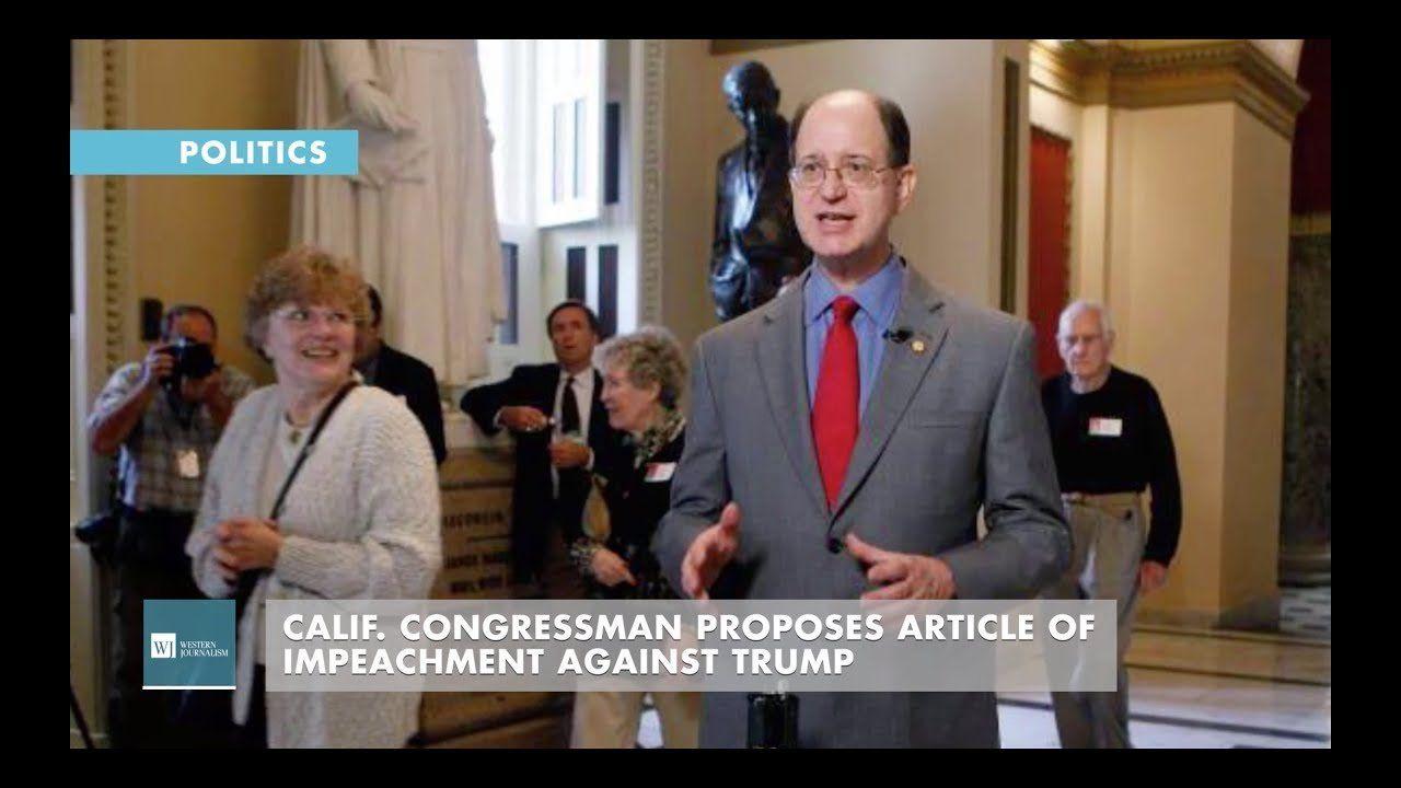 Calif. Congressman Proposes Article Of Impeachment Against Trump