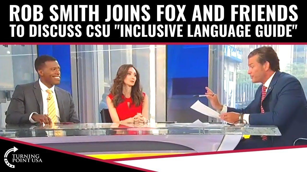 """Rob Smith Joins Fox And Friends To Discuss CSU """"Inclusive Language Guide"""""""