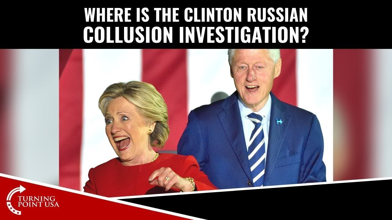 There Should Be A CLINTON Russian Collusion Investigation!