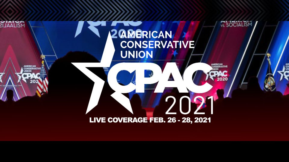 WATCH live coverage of CPAC 2021 Feb 26-28