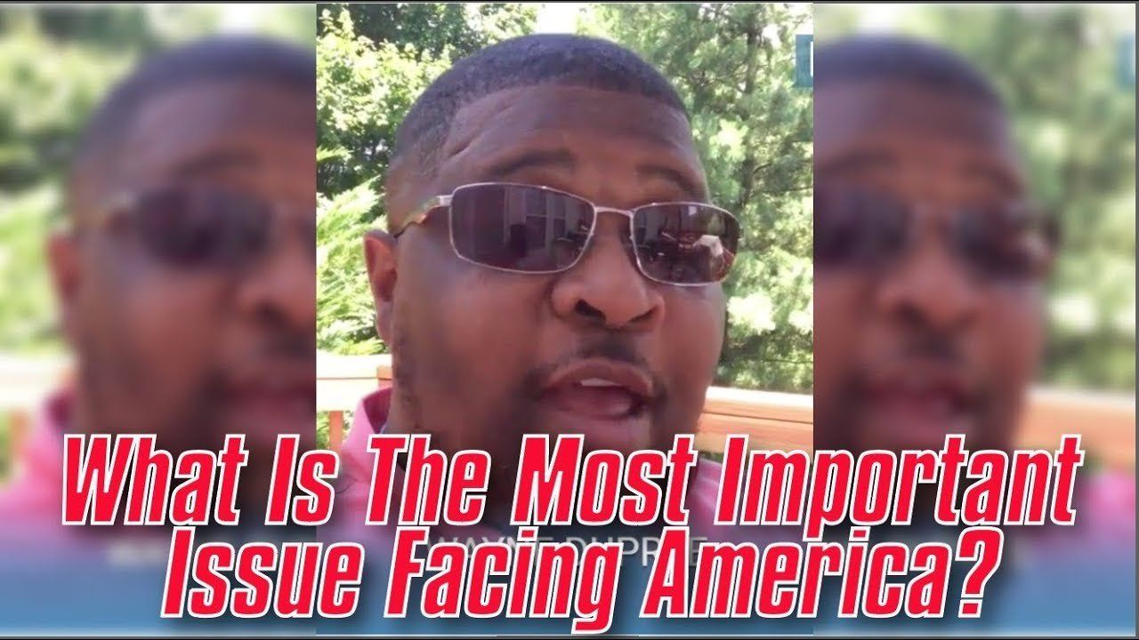 What Is The Most Important Issue Facing America?