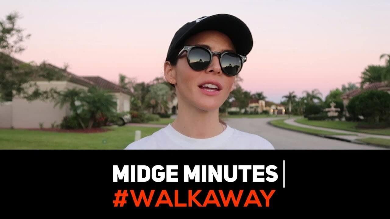 Midge Minutes: #WALKAWAY