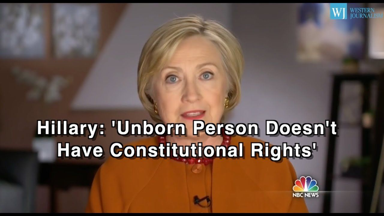 Hillary: Unborn Person Doesn't Have Constitutional Rights'