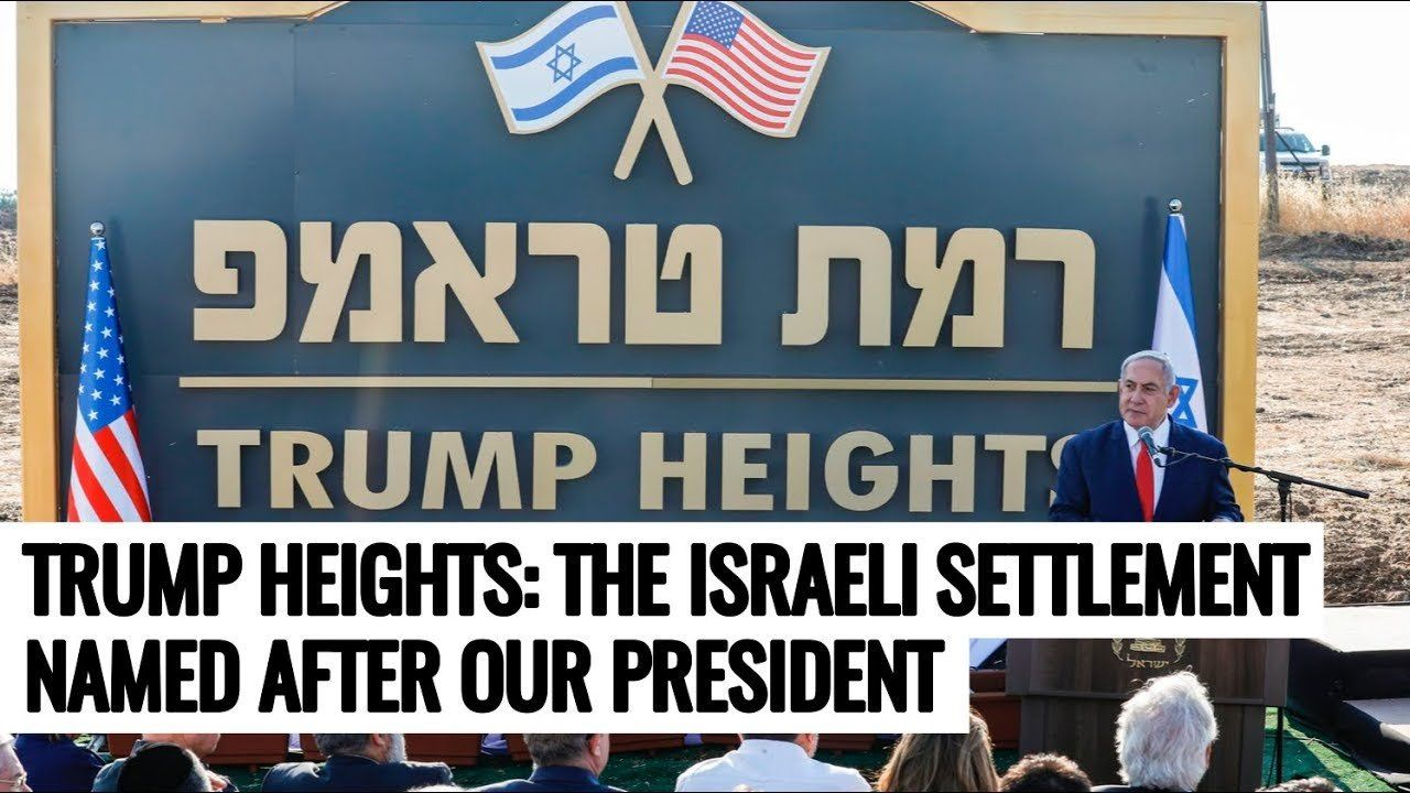 Trump Heights: The Israeli Settlement Named After Our President