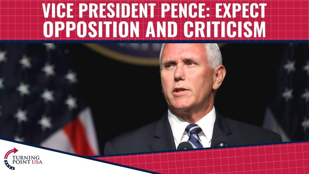 VP Pence: Expect Opposition And Criticism