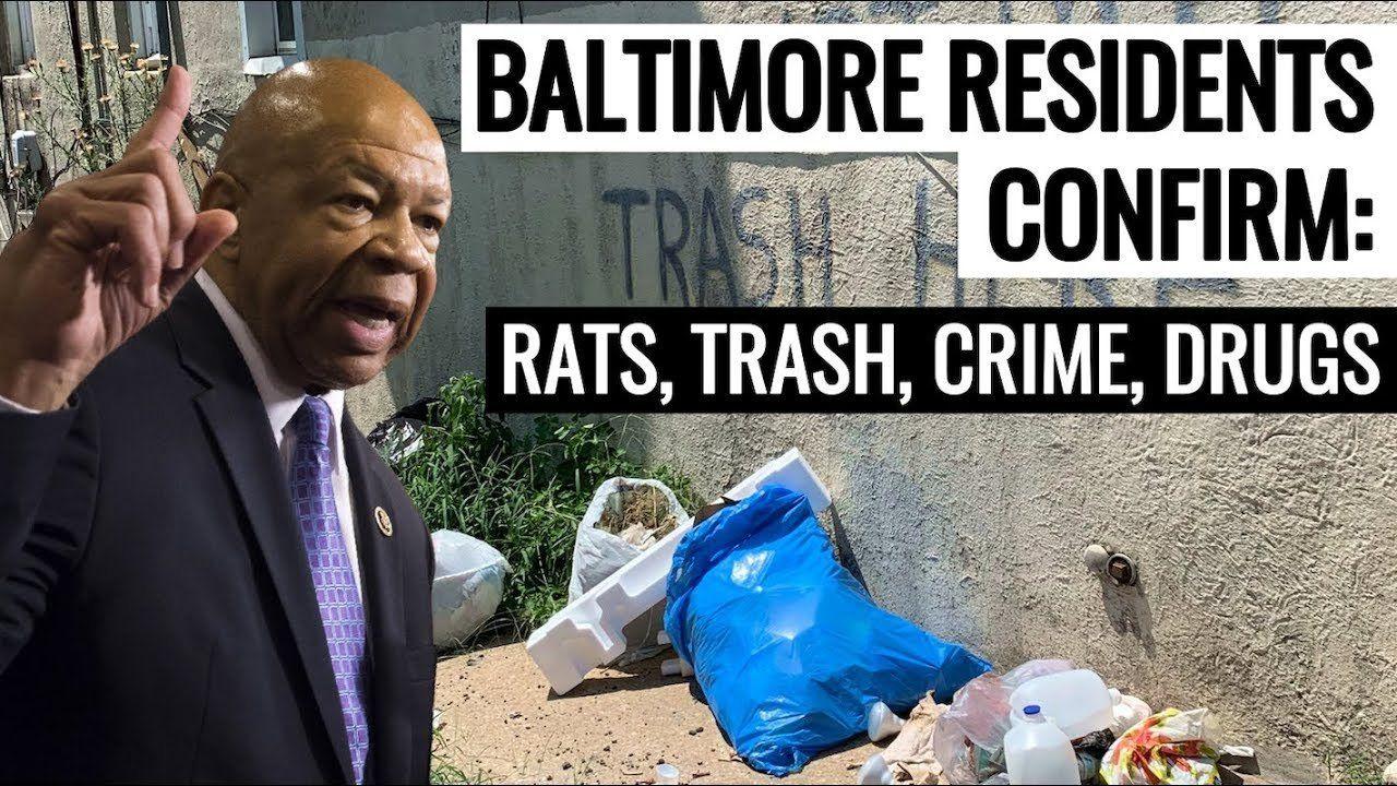 Elijah Cummings' Baltimore Constituents Confirm: Rats, Trash, Crime, Drugs