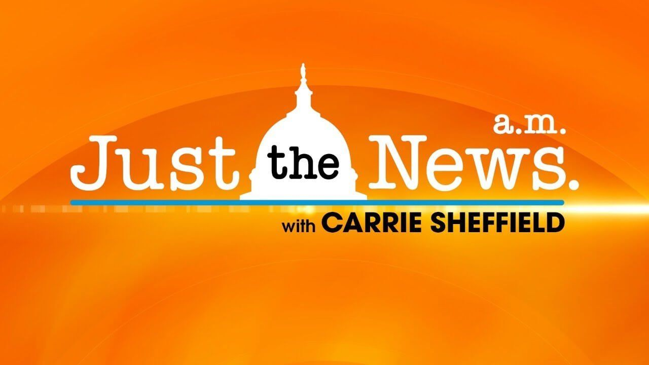 Just The News Am w/ Carrie Sheffield 12.8.20.