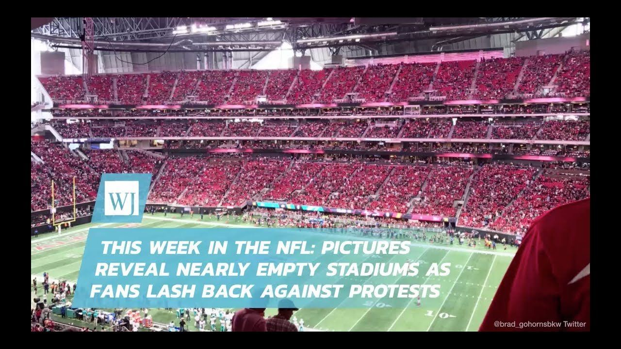 This Week In The NFL: Pictures Reveal Nearly Empty Stadiums As Fans Lash Back Against Protests