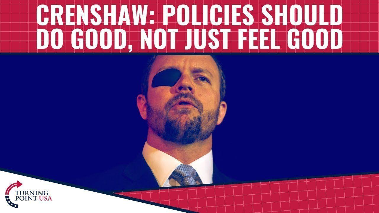 Crenshaw: Policies Should DO Good Not Just Feel Good