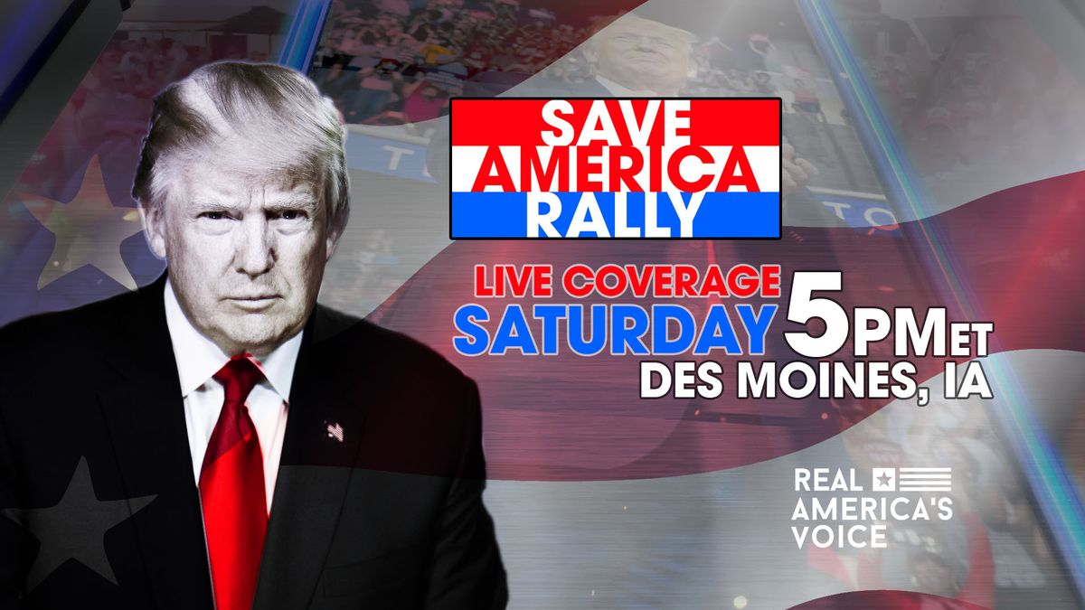 """REAL AMERICA'S VOICE ANNOUNCES SPECIAL COVERAGE OF OCTOBER 9 TRUMP """"SAVE AMERICA RALLY"""" IN IOWA"""
