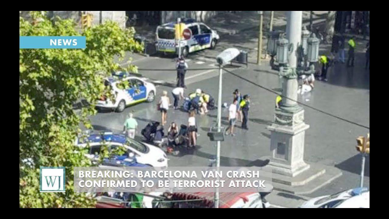 BREAKING: Barcelona Van Crash Confirmed to be Terrorist Attack