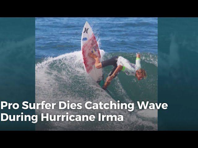 Pro Surfer Dies Catching Wave During Hurricane Irma