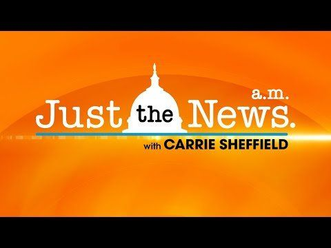 Just The News Am w/ Carrie Sheffield 10.12.20.