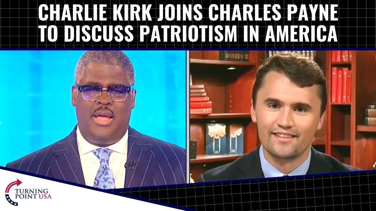 Charlie Kirk Joins Charles Payne To Discuss Patriotism In America