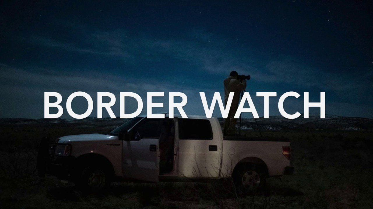 Border Watch – Part One