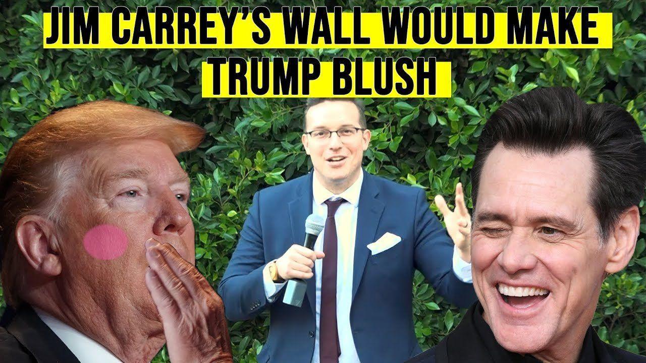 Jim Carrey's Wall Would Make Donald Trump Blush