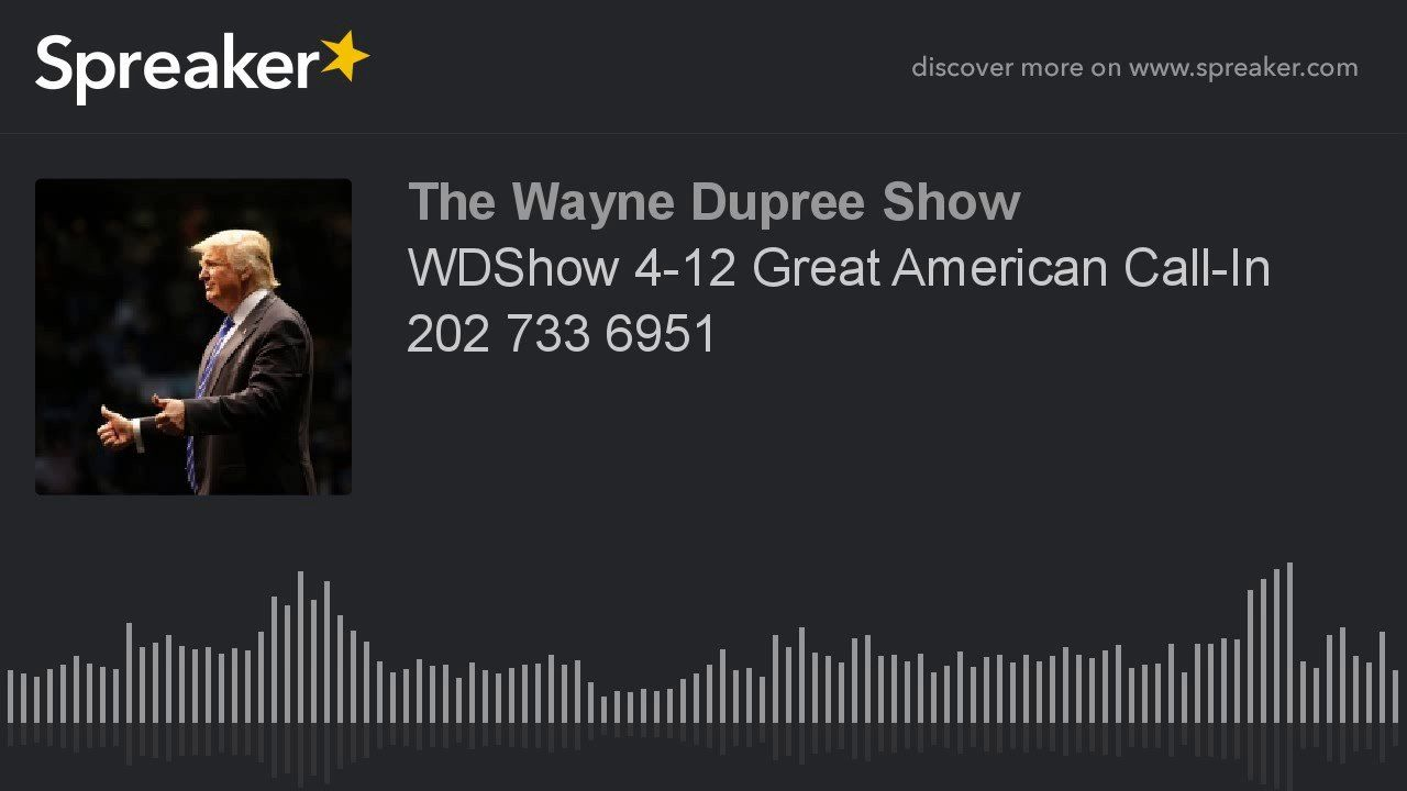 WDShow 4-12 Great American Call-In 202 733 6951