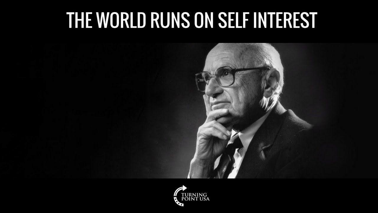 Friedman: The World Runs On Self Interest