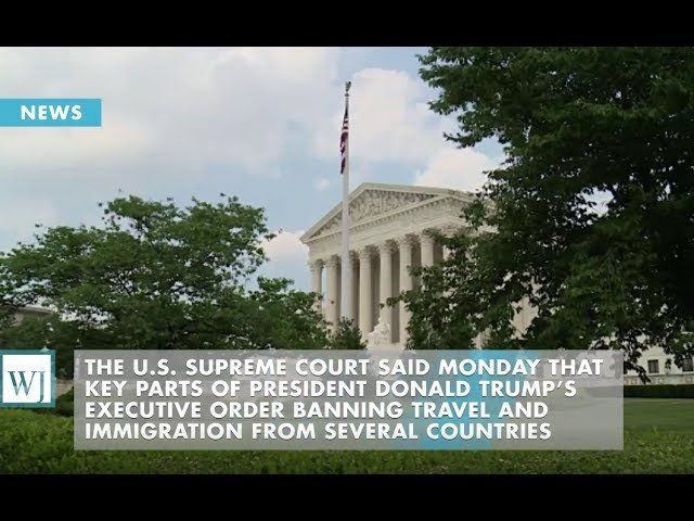 Supreme Court Allows Implementation Of Trump's Travel Ban