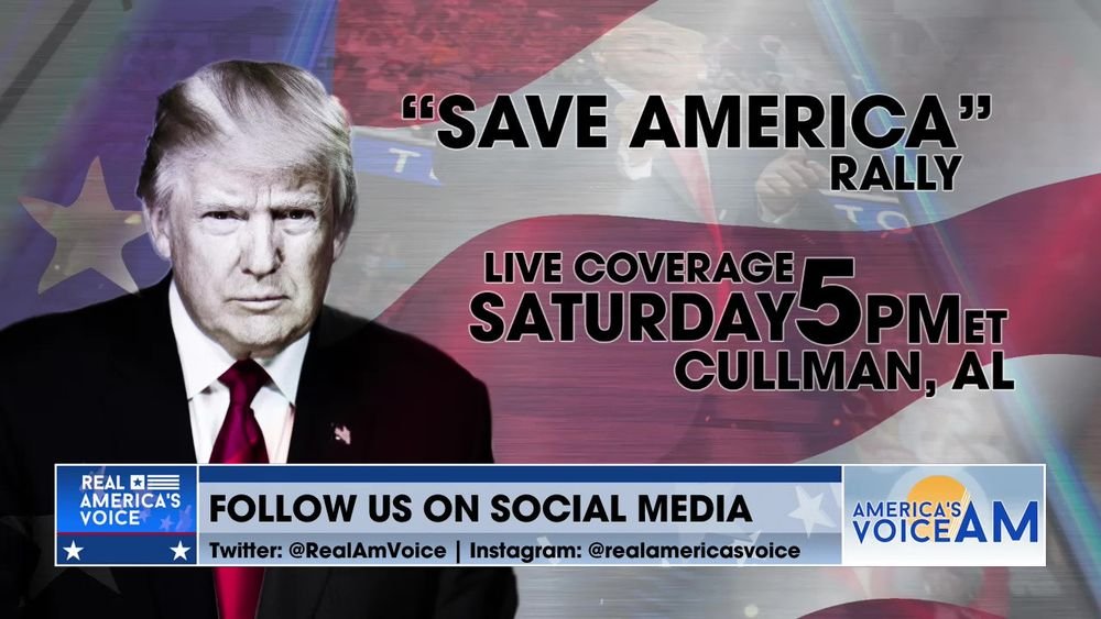 Join Us Live August 21st, 2021 For Live Coverage Of Former President Trumps 'Save America Rally'