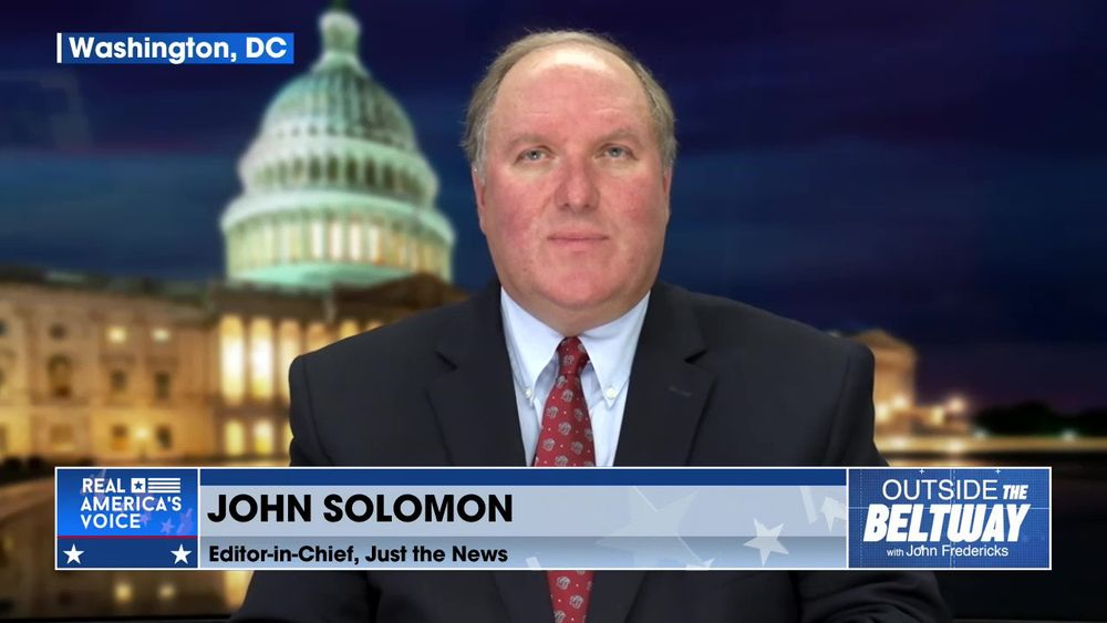 John Fredericks is Joined By Editor-in-Chief of Just the News, John Solomon