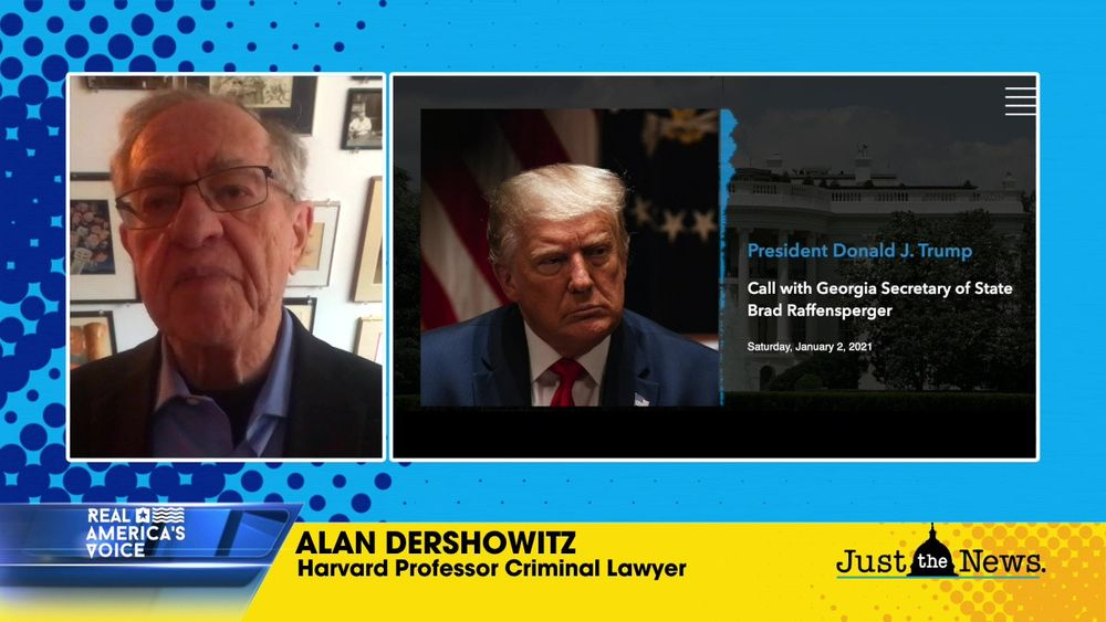 Alan Dershowitz: Media Blowing Trump Phone Call to GA Sec. of State out of proportion