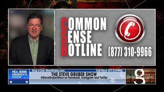 Steve opens up the Common Sense Hotline Part 2 June 11 2021