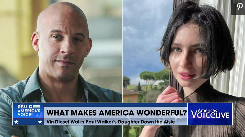 What Makes America Wonderful? Vin Diesel Walks Paul Walkers Daughter Down The Isle