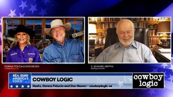 Cowboy Logic Segment 8 - Guest G. Edward Griffin