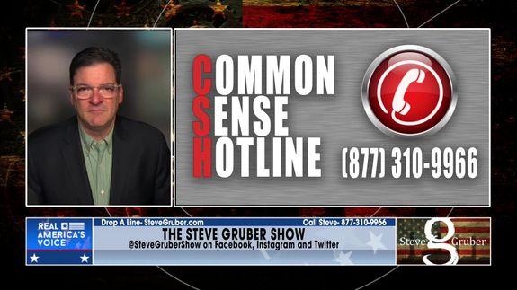 Steve opens up the Common Sense Hotline Part 3 June 11 2021